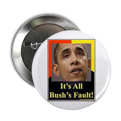 """""""It's All Bush's Fault"""" 2.25"""" Button (10 pack)"""