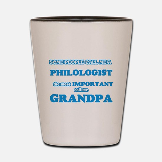 Some call me a Philologist, the most im Shot Glass