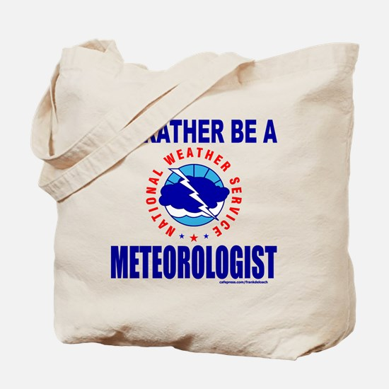 I'D RATHER BE A METEOROLOGIST Tote Bag