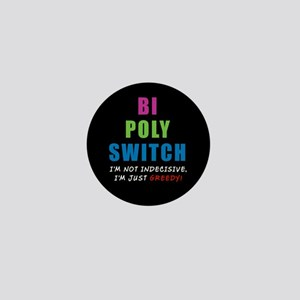 Bi Poly Switch Not Indecisive Greedy Mini Button