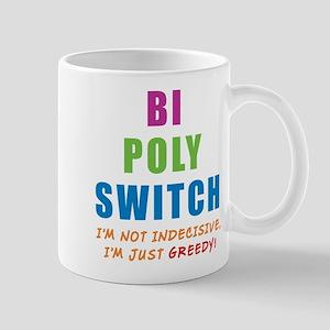 Bi Poly Switch Not Indecisive Greedy Mug