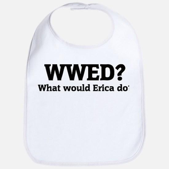 What would Erica do? Bib