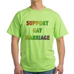 Support Gay Marriage Green T-Shirt