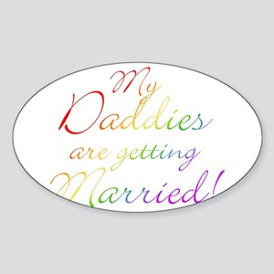 My Daddies Are Getting Married Sticker (Oval)
