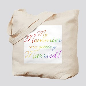 My Mommies Are Getting Married Tote Bag