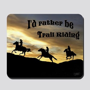 Rather Be Trail Riding - Mousepad