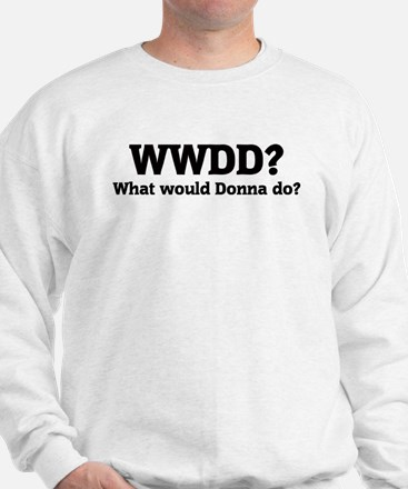 What would Donna do? Sweatshirt