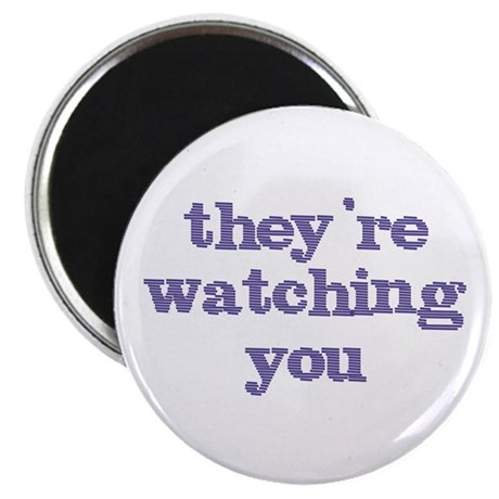 "They're Watching You 2.25"" Magnet (10 pack)"