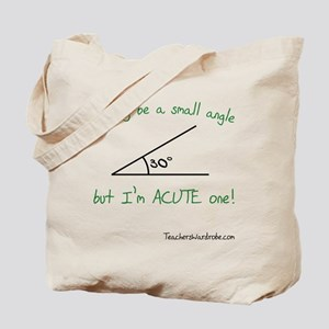 I May Be a Small Angle Tote Bag