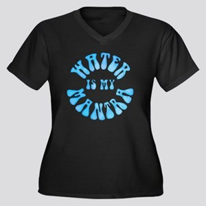 Water Is My Mantra Plus Size T-Shirt