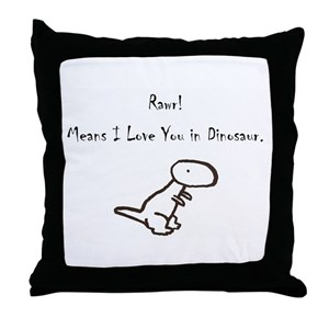 Rawr Means I Love You In Dinosaur Pillows Cafepress