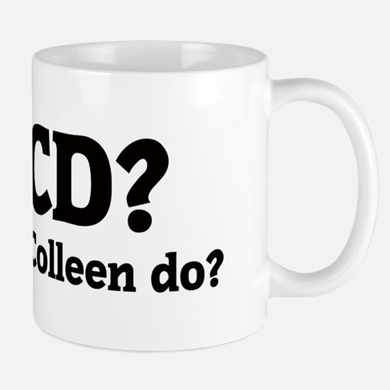 What would Colleen do? Mug