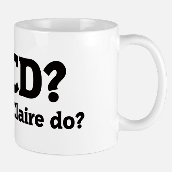 What would Claire do? Mug