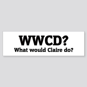What would Claire do? Bumper Sticker