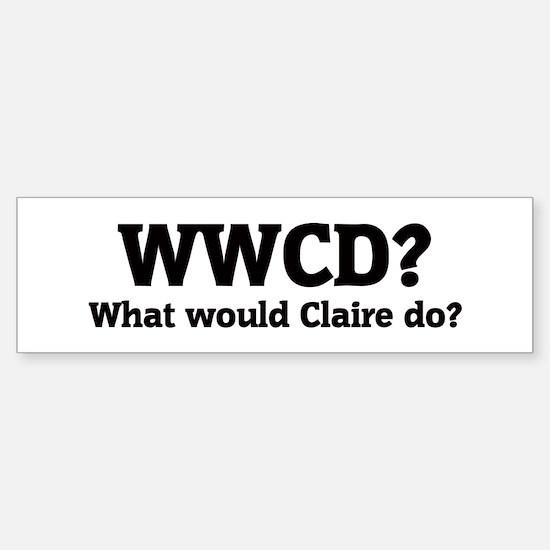 What would Claire do? Bumper Bumper Bumper Sticker