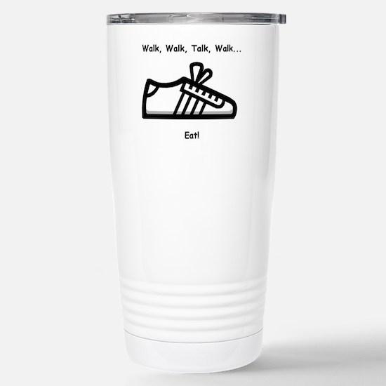 Walk, Talk, Eat Stainless Steel Travel Mug