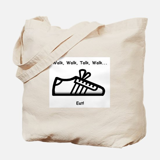 Walk, Talk, Eat Tote Bag