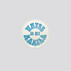 Water Is My Mantra Mini Button