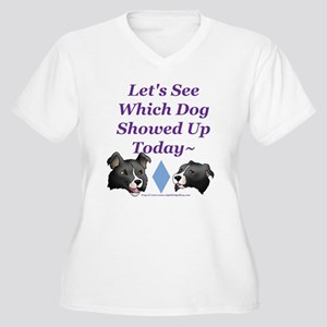Which Dog Showed Up Women's Plus Size V-Neck T-Shi