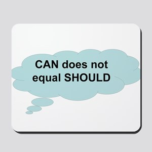 can does not equal should Mousepad
