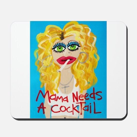 Mama needs a Cocktail Mousepad