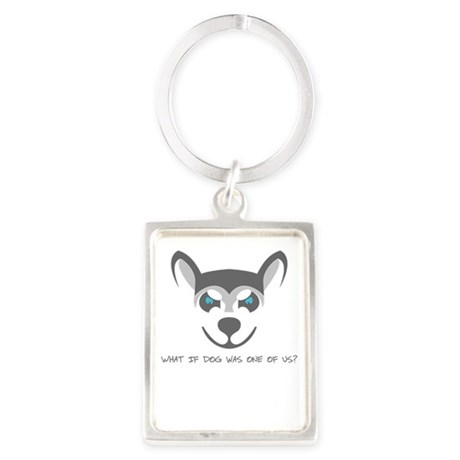 What if dog was one of us? Keychains