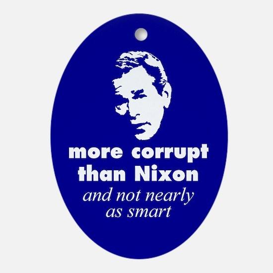 More corrupt than Nixon Oval Ornament