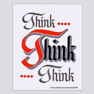 THINK, THINK, THINK Small Poster