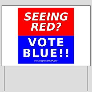 """Seeing Red"" Yard Sign"