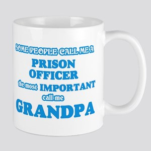 Some call me a Prison Officer, the most impor Mugs