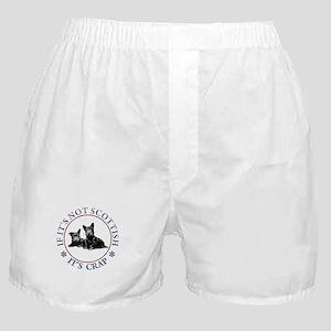 IF IT'S NOT SCOTTISH Boxer Shorts