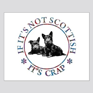 IF IT'S NOT SCOTTISH Small Poster