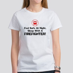 Feel Safe With A Firefighter Women's T-Shirt