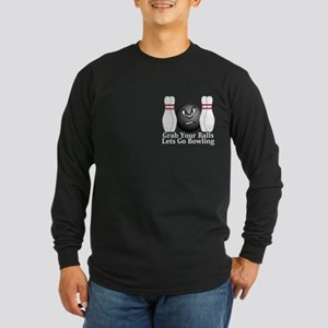 Grab Your Balls Lets Go Bowling Logo 3 Long Sleeve