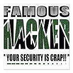 famous hacker funny slogan Square Car Magnet 3