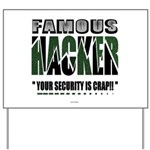 famous hacker funny slogan Yard Sign
