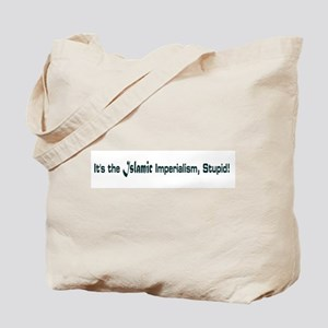 It's the Islamic Imperialism, Tote Bag