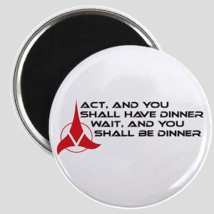 Klingon Proverb: Act / Wait Magnet