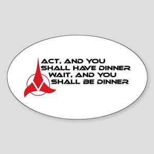 Klingon Proverb: Act / Wait Sticker (Oval)