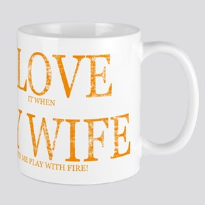 LOVE WIFE/PLAY FIRE Mug