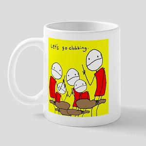 goin' clubbin' Mug