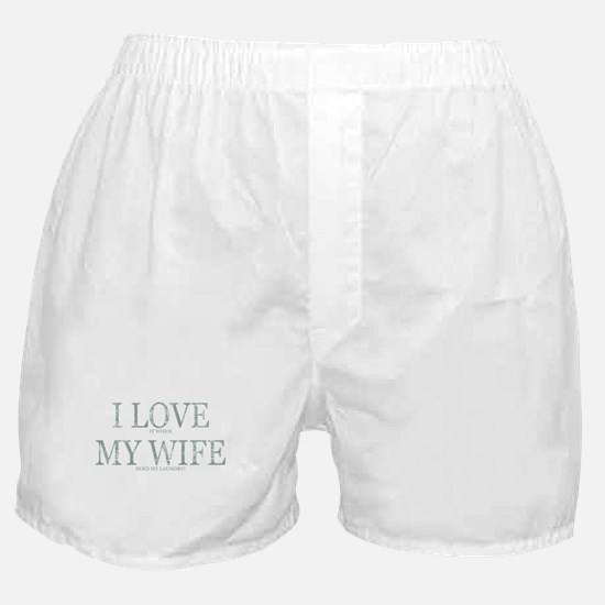 LOVE WIFE/DOES LAUNDRY Boxer Shorts