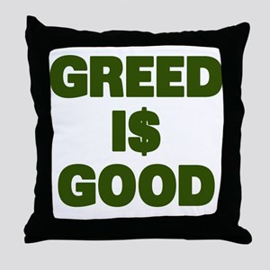 Greed is Good Throw Pillow