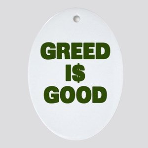 Greed is Good Ornament (Oval)