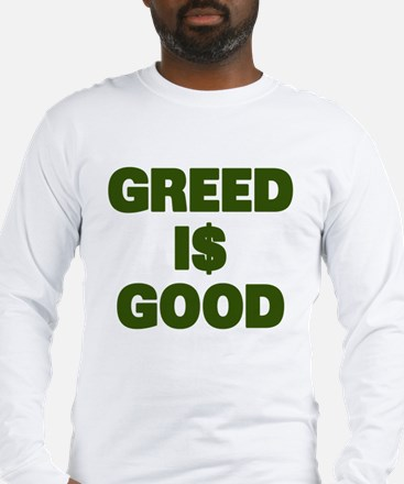 Greed is Good Long Sleeve T-Shirt