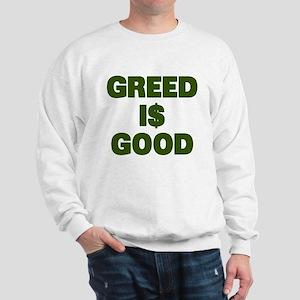 Greed is Good Sweatshirt