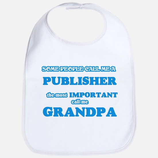 Some call me a Publisher, the most import Baby Bib
