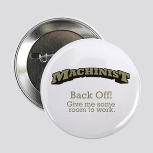 "Machinist - Back Off 2.25"" Button"