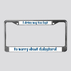 Drive too Fast License Plate Frame