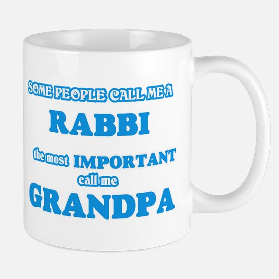 Some call me a Rabbi, the most important call Mugs
